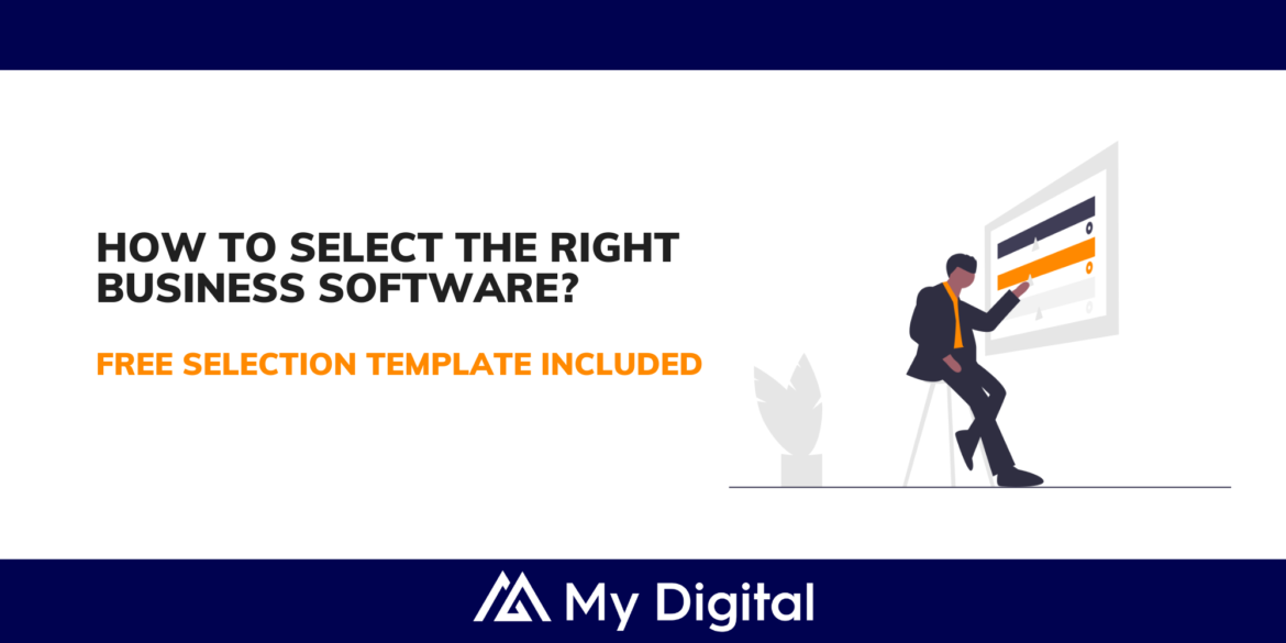 Are You Struggling To Pick The Right Business Software? You Need To Read This.  (FREE Selection Template included)