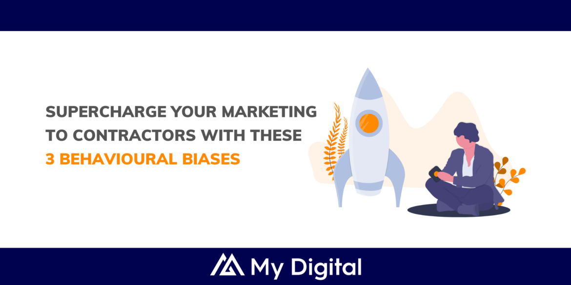 These 3 behavioural biases will help you supercharge your marketing to contractors.