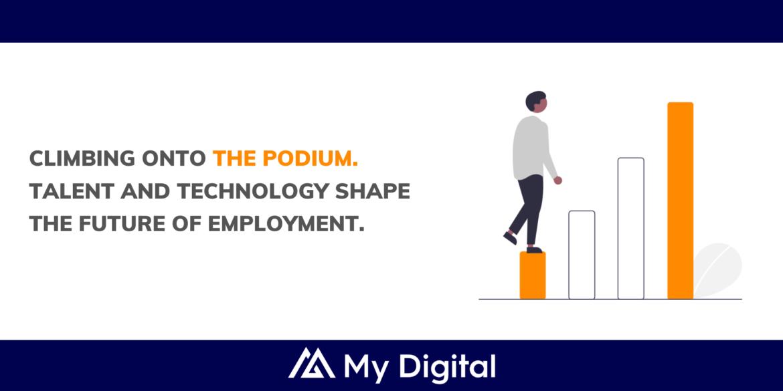 Climbing onto the podium. Talent and technology shape the futureof employment.