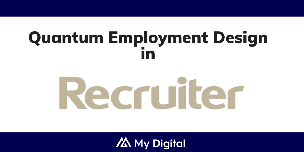 RECRUITER: New to the market – Quantum Employment Design and People Hub