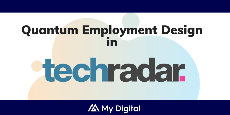 TechRadar: Furlough extension delays the inevitable move to Quantum Employment