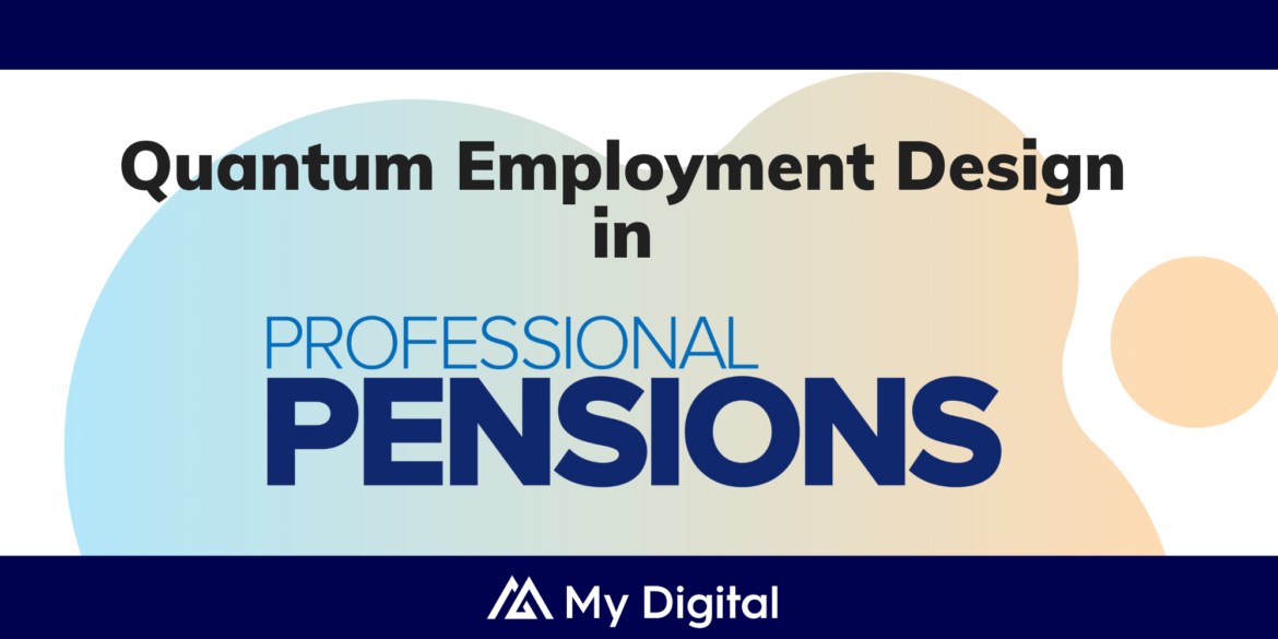 PROFESSIONAL PENSIONS: Pension Sync teams up with My Digital to support new era of quantum employment