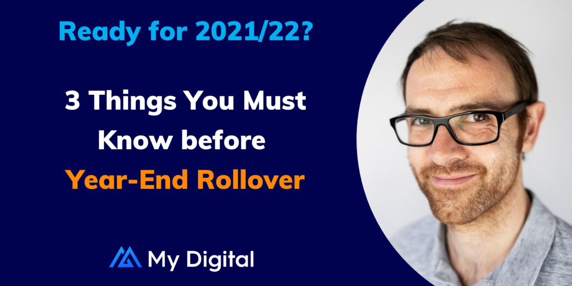 3 Things You Must Know Before Year-End Rollover in April 2021